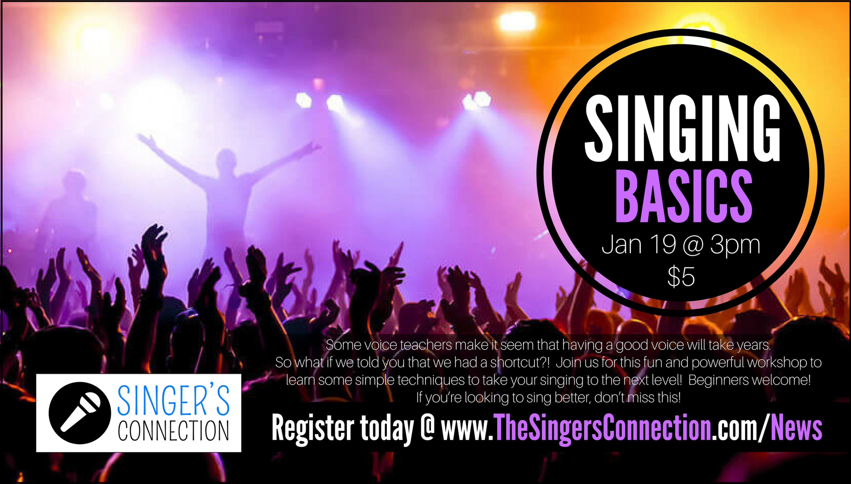 Singing Basics!  Learn simple techniques to take your singing to the next level in this AWESOME singing workshops!  Register today!