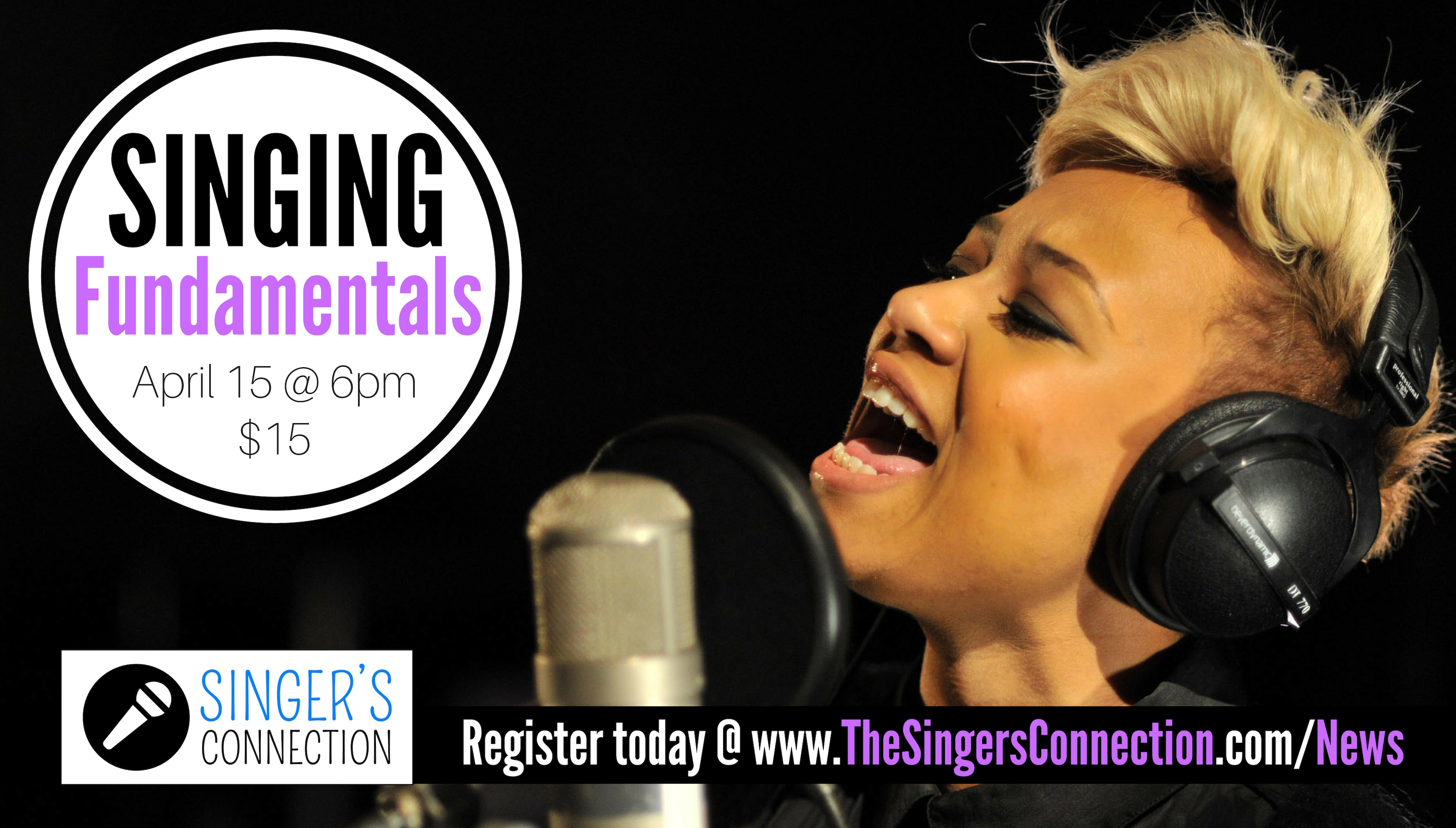 Singing Fundamentals!  Learn how to effectively apply correct vocal technique to YOUR style of singing!